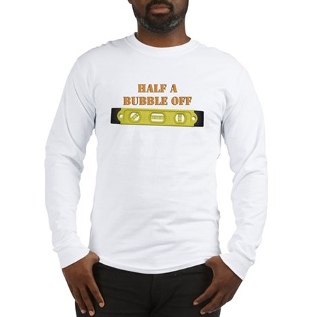 Half A Bubble Off Long Sleeve T-Shirt