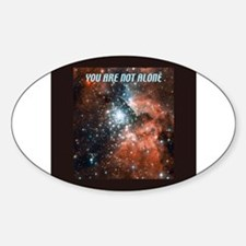 You are not alone in the universe. Sticker (Oval)