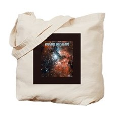 You are not alone in the universe. Tote Bag