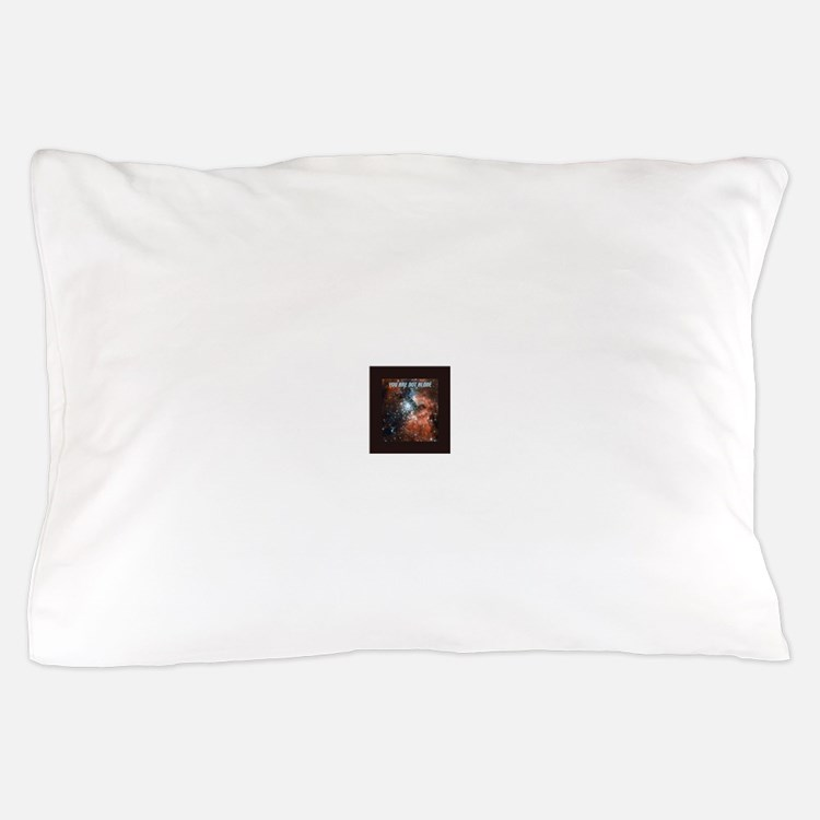 You are not alone in the universe. Pillow Case
