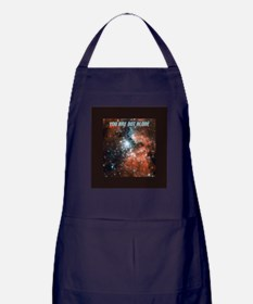 You are not alone in the universe. Apron (dark)