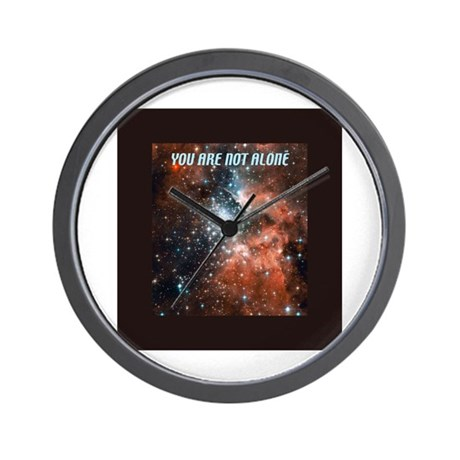 You are not alone in the universe. Wall Clock