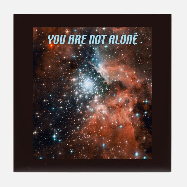 You are not alone in the universe. Tile Coaster
