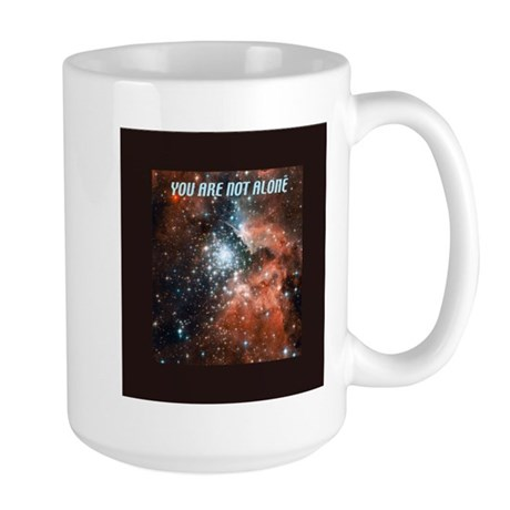 You are not alone in the universe. Large Mug