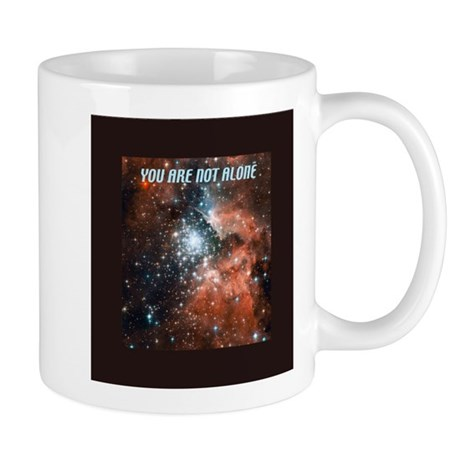 You are not alone in the universe. Mug