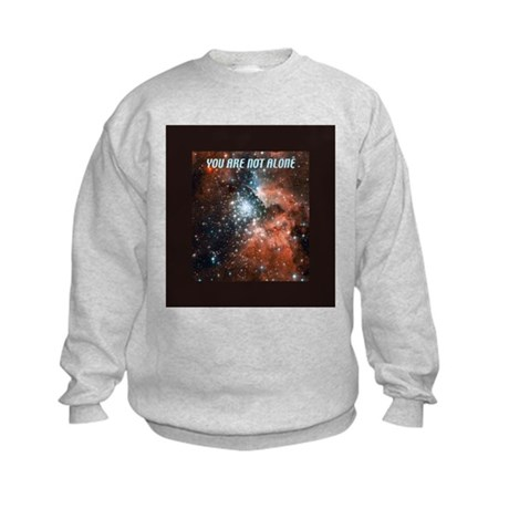 You are not alone in the universe. Kids Sweatshirt