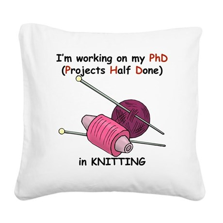 PhDinKnitting.png Square Canvas Pillow
