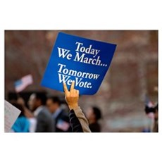 Today we march, tomorrow we vote Poster