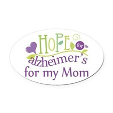 Hope For Alzheimers For My Mom Oval Car Magnet