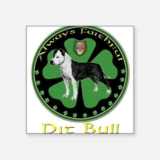 Always faithful Pit Bull Rectangle Sticker