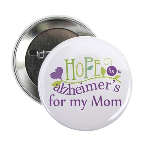 """Hope For Alzheimers For My Mom 2.25"""" Button ("""