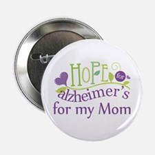 """Hope For Alzheimers For My Mom 2.25"""" Button"""