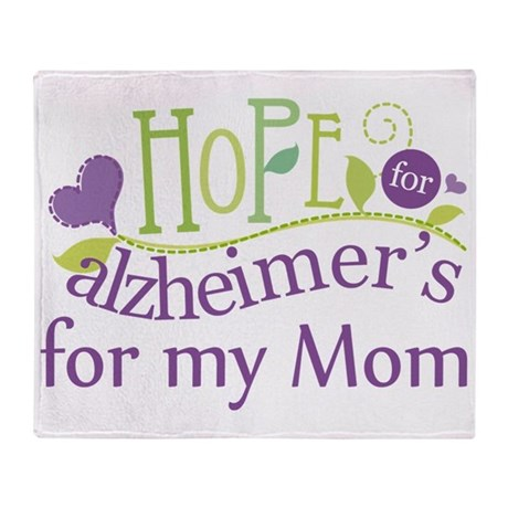 Hope For Alzheimers For My Mom Throw Blanket