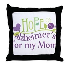 Hope For Alzheimers For My Mom Throw Pillow