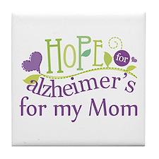 Hope For Alzheimers For My Mom Tile Coaster