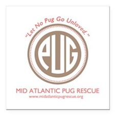 "Let No Pug Go Unloved Square Car Magnet 3"" x"