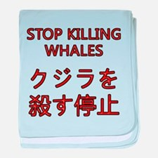 Stop Killing Whales baby blanket