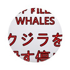 Stop Killing Whales Ornament (Round)