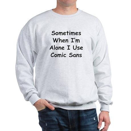 Some Comic Sans Sweatshirt