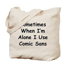 Some Comic Sans Tote Bag