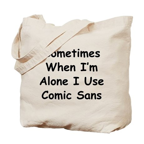 Some Comic Sans Tote Bag