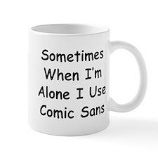 Some Comic Sans Small Mugs