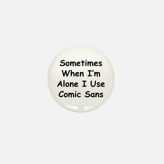 Some Comic Sans Mini Button