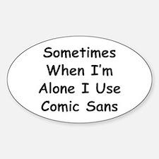 Some Comic Sans Sticker (Oval)