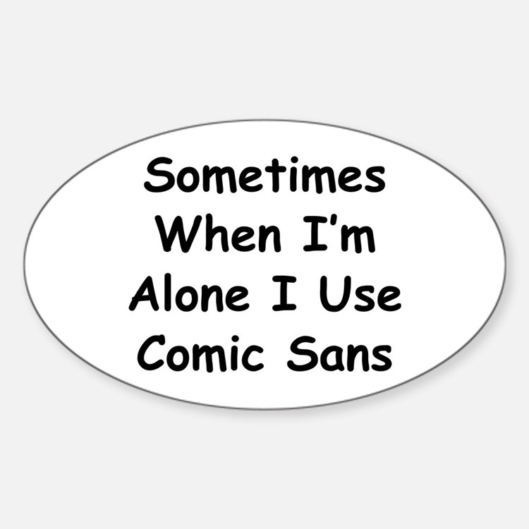 Some Comic Sans Stickers