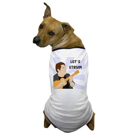Let's Strum! Dog T-Shirt