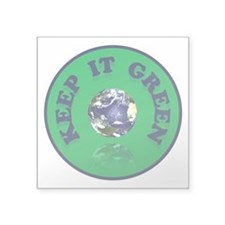 "KEEP IT GREEN Square Sticker 3"" x 3"""
