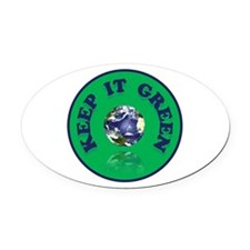 KEEP IT GREEN Oval Car Magnet