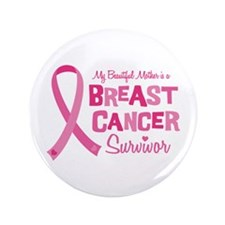 "Breast Cancer Mother 3.5"" Button"