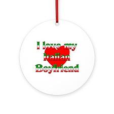 I Love My Italian Boyfriend Ornament (Round)