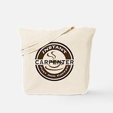 Instant Carpenter Coffee Tote Bag