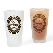 Instant Carpenter Coffee Drinking Glass