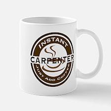 Instant Carpenter Coffee Mug