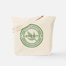 Instant Carpenter Tea Tote Bag