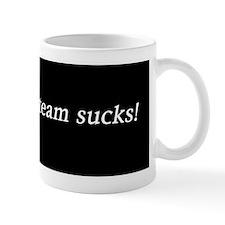 Your Team sucks. Mug