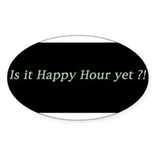Is it Happy Hour yet? Decal