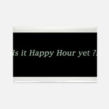 Is it Happy Hour yet? Rectangle Magnet