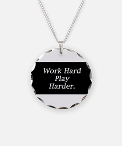 Work hard play harder. Necklace