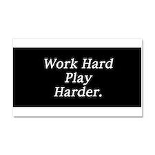 Work hard play harder. Car Magnet 20 x 12