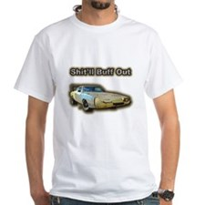 Shit'll Buff Out T-Shirt