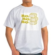 Hay, Hay, Hay Ash Grey T-Shirt T-Shirt
