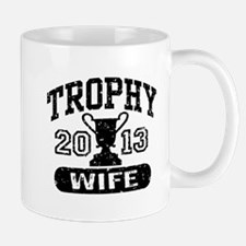 Trophy Wife 2013 Mug