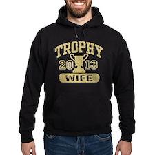 Trophy Wife 2013 Hoodie