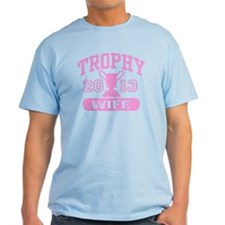 Trophy Wife 2013 T-Shirt