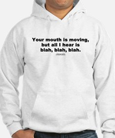 Your mouth is moving - Hoodie