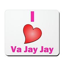 I Love VaJayJay Mousepad